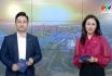 Phú Thọ ngày mới ngày 21-2-2021