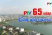 PTV - 65 năm Cánh sóng vươn xa