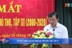 Ră mắt cuốn lịch sử Đảng bộ tỉnh Phú Thọ, tập III