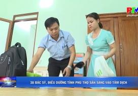 38 bác sỹ, điều dưỡng tỉnh Phú Thọ sẵn sàng vào tâm dịch