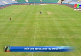 Ấn tượng bóng đá Phú Thọ năm 2019