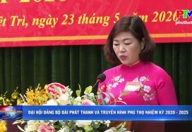 Đại hội Đảng bộ Đài Phát thanh và Truyền hình Phú Thọ nhiệm kỳ 2020 - 2025