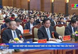Đại hội Hiệp hội doanh nghiệp vừa và nhỏ tỉnh Phú Thọ lần thứ III