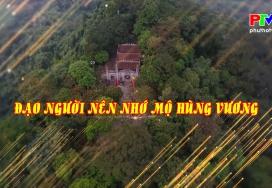 Đạo người nên nhớ mộ Hùng Vương