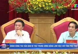 Đoàn công tác của Ban Bí thư Trung ương Đảng làm việc với tỉnh Phú Thọ
