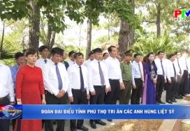 Đoàn đại biểu tỉnh Phú Thọ tri ân các anh hùng liệt sỹ