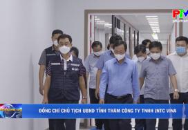 Đồng chí Chủ tịch UBND tỉnh thăm Công ty TNHH JNTC Vina