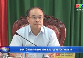 Họp tổ Đại biểu HĐND tỉnh khu vực huyện Thanh Ba