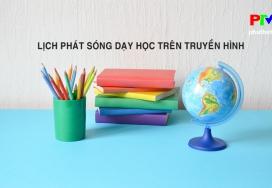 Lịch phát sóng dạy học trên truyền hình từ 30/3 đến 5/04/2020