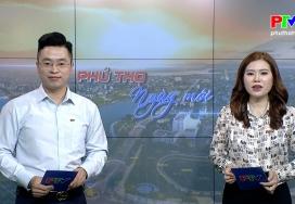 Phú Thọ ngày mới ngày 18-4-2021