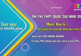 Môn Địa lý lớp 12 - Kỹ năng đọc Atlat địa lý Việt Nam