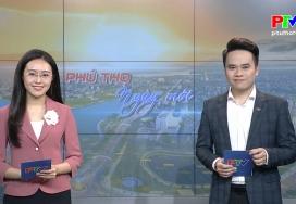 Phú Thọ ngày mới ngày 31-1-2021