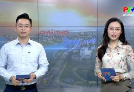 Phú Thọ ngày mới ngày 19-6-2021