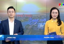Phú Thọ ngày mới ngày 29-3-2021