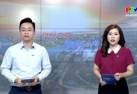 Phú Thọ ngày mới ngày 23-6-2021