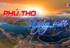 Phú Thọ ngày mới ngày 23-9-2021
