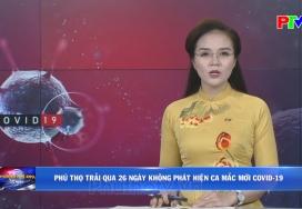 Phú Thọ trải qua 26 ngày không phát hiện ca mắc mới Covid-19