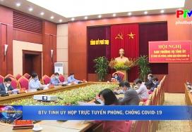 Ban thường vụ Tỉnh ủy họp trực tuyến phòng, chống Covid-19