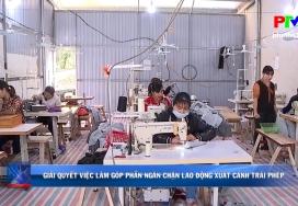 Giải quyết việc làm góp phần ngăn chặn lao động xuất cảnh trái phép
