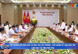 Bộ trưởng Bộ GD-ĐT, Bộ trưởng - Chủ nhiệm ỦY ban dân tộc làm việc tại tỉnh Phú Thọ