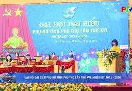 Đại hội đại biểu phụ nữ tỉnh Phú Thọ lần thứ XVI, nhiệm kỳ 2021-2026