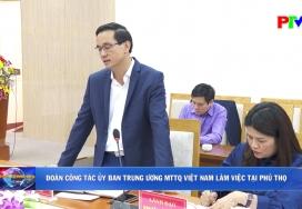 Đoàn công tác Ủy ban Trung ương MTTQ Việt Nam làm việc tại Phú Thọ