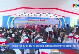 Lễ động thổ dự án đầu tư xây dựng đường cao tốc Tuyên Quang - Phú Thọ