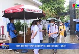 Ngày đầu thi tuyển sinh lớp 10, năm học 2021-2022