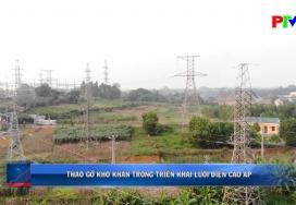 Tháo gỡ khó khăn trong triển khai lưới điện cao áp