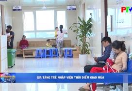Gia tăng trẻ nhập viện thời điểm giao mùa