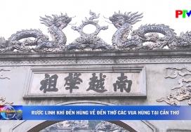 Rước linh khí Đền Hùng về đền thờ các Vua Hùng tại Cần Thơ