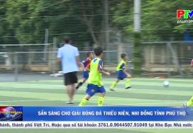 Sẵn sàng cho giải Bóng đá Thiếu niên, Nhi đồng tỉnh Phú Thọ