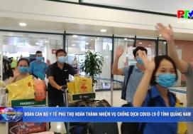 Đoàn cán bộ Y tế Phú Thọ hoàn thành nhiệm vụ chống dịch Covid-19 ở tỉnh Quảng Nam