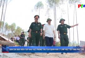 Ban chỉ đạo diễn tập khu vực phòng thủ của Quân khu 2 làm việc tại tỉnh Phú Thọ