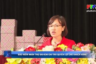 Bảo hiểm nhân thọ Dai-Ichi chi trả quyền lợi khách hàng