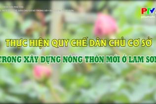 Nông thôn mới Phú Thọ - Thực hiện quy chế dân chủ cơ sở trong xây dựng nông thôn mới ở Lam Sơn