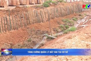 Tăng cường quản lý đất đai tại cơ sở