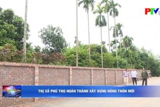 Thị xã Phú Thọ hoàn thành xây dựng Nông thôn mới