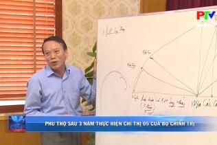 Phú Thọ sau 3 năm thực hiện Chỉ thị 05 của Bộ Chính trị