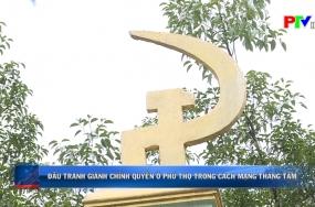 Đấu tranh giành chính quyền ở Phú Thọ trong cách mạng tháng Tám