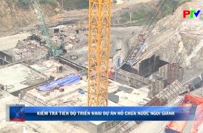Kiểm tra tiến độ triển khai dự án hồ chứa nước Ngòi Giành